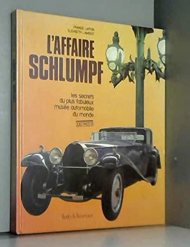 L`Affaire Schlumpf. Les secrets du plus fabuleux: Laffon, F./E. Lambert: