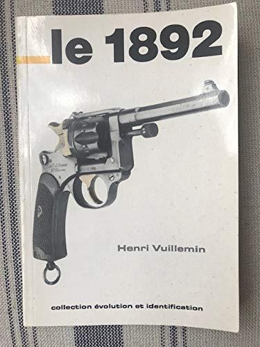 Le 1892: [histoire, mecanisme, munition, demontage, entretien] (French Edition): Vuillemin, Henri