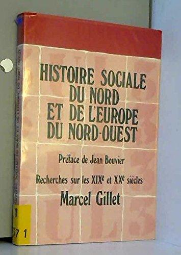 Histoire sociale du Nord et de l'Europe: Gillet, Marcel