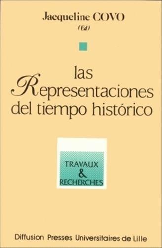 Las representaciones del tiempo histoÌ rico (Collection UL3) (Spanish Edition): Presses ...
