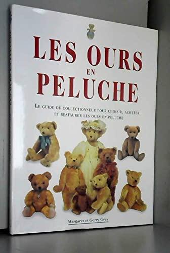 9782865352548: Les Ours en Peluche - Le Guide du Collectionneur pour Choisir, Acheter et Restaurer les Our en Peluche