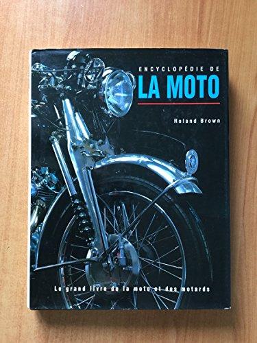 9782865352852: ENCYCLOPEDIE DE LA MOTO . LE GRAND LIVRE DE LA MOTO ET DES MOTARDS