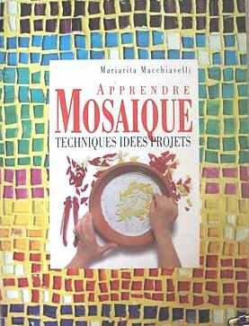 9782865354016: Apprendre Mosaique. Techniques idees projets ...