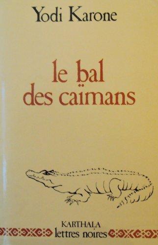 9782865370016: Le bal des caïmans: Roman (Lettres noires) (French Edition)
