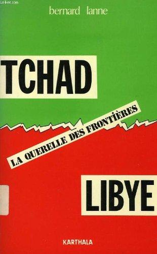 Tchad-Libye: La querelle des frontieres -- FRENCH: Lanne, Bernard