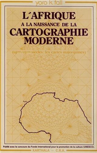 9782865370535: L'Afrique à la naissance de la cartographie moderne : Les Cartes majorquines, XIVe-XVe siècles