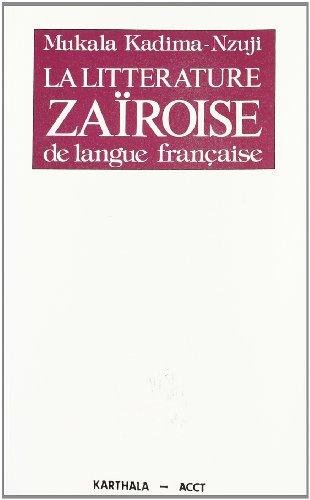 La litterature zairoise de langue francaise: 1945-1965 (Collection Litteratures nationales) (French...