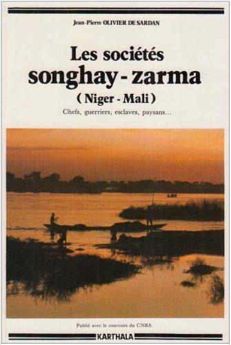 9782865371068: Les Sociétés Songhay-Zarma, Niger-Mali : Chefs - Guerriers - Esclaves - Paysans