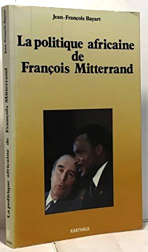 9782865371167: La politique africaine de Francois Mitterrand: Essai (Les Afriques) (French Edition)