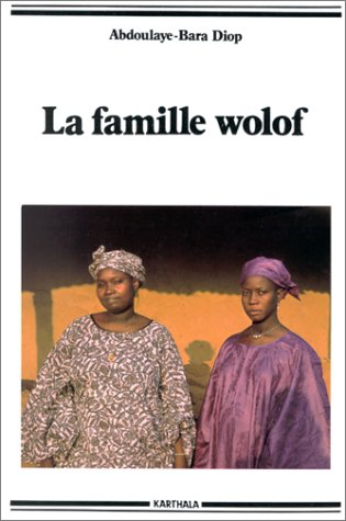 La famille Wolof. Tradition et changement.: DIOP (Abdoulaye-Bara)