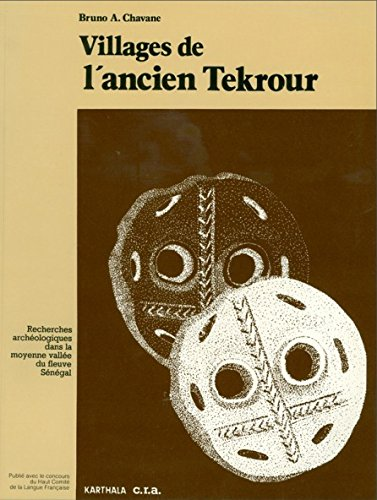 9782865371433: Villages de l'Ancien Tekrour. Recherches Archeologiques Dans la Moyenne Vallee du Fleuve Sngal (Homme et Societ)