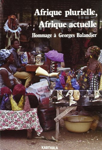 9782865371518: Afrique plurielle, Afrique actuelle : Hommage � Georges Balandier