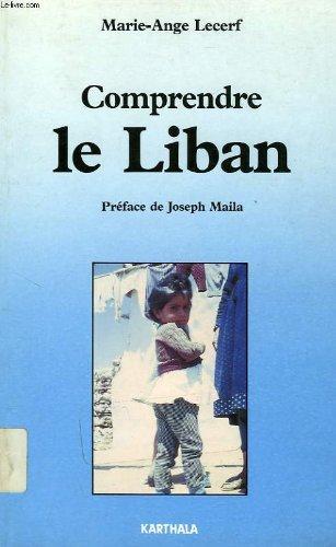 Comprendre le Liban: Marie-Ange Lecerf