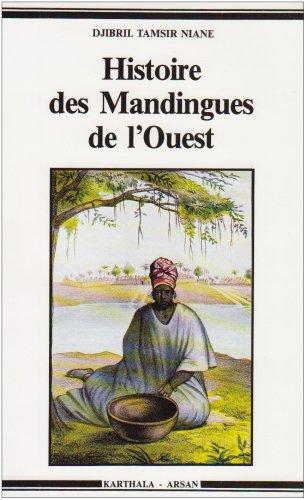 HISTOIRE DES MANDINGUES DE L'OUEST: TAMSIR NIANE