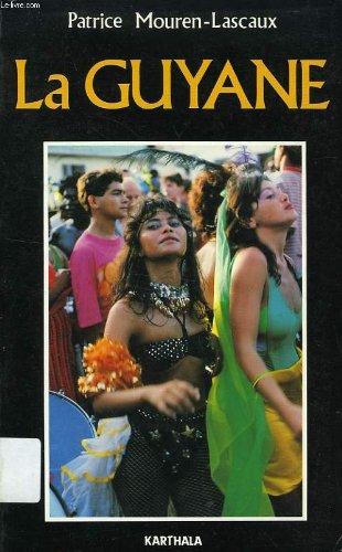 La Guyane Mouren-Lascaux, Patrice