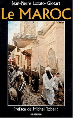Le Maroc (Me?ridiens) (French Edition): Lozato-Giotart, Jean-Pierre