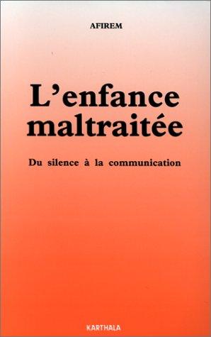 9782865372959: L'Enfance maltraitée: Du silence à la communication : actes du congrès de Toulouse, janvier 1990 (French Edition)
