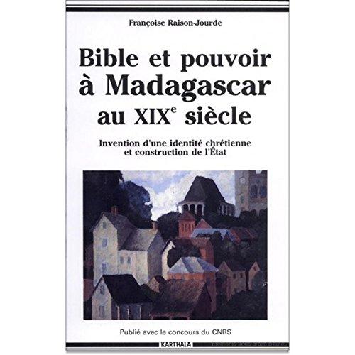 BIBLE ET POUVOIR A MADAGASCAR AU XIXE SI: RAISON JOURDE FRANCO