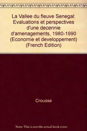 9782865373284: La Vallée du fleuve Sénégal: Évaluations et perspectives d'une décennie d'aménagements, 1980-1990 (Economie et développement) (French Edition)