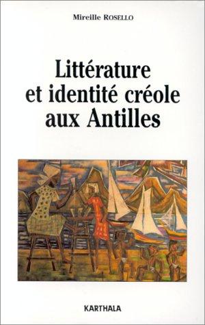 Littérature et identité créole (9782865373895) by Rosello, Mireille