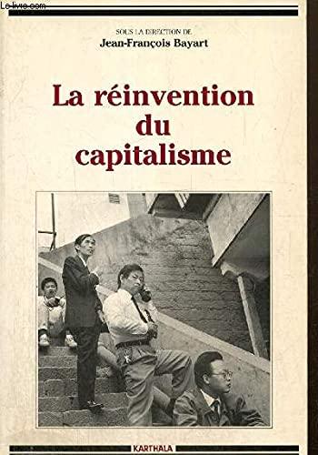 La reinvention du capitalisme (Les trajectoires du: Bayart, Jean-Francois