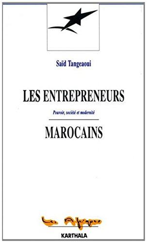 9782865374366: Les entrepreneurs marocains : Pouvoir, société et modernité