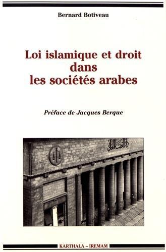 LOI ISLAMIQUE ET DROIT DANS LES SOCIETES: BONIVEAU BERNARD