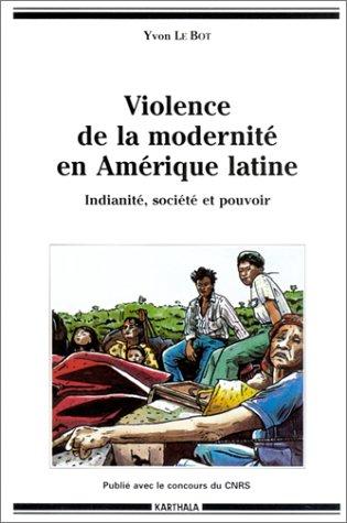 9782865374908: Violence de la modernit� en Am�rique Latine : Indianit�, soci�t� et pouvoir