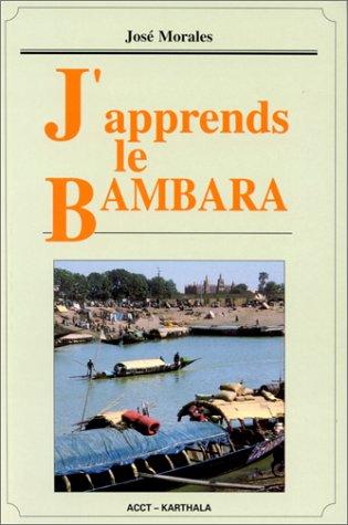9782865374953: J'APPRENDS LE BAMBARA (Hommes et Sociétés)