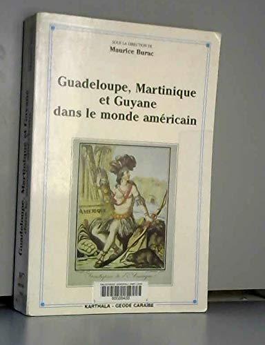 9782865374960: Guadeloupe, Martinique et Guyane dans le monde américain : Réalités d'hier, mutations d'aujourd'hui, perspectives 2000