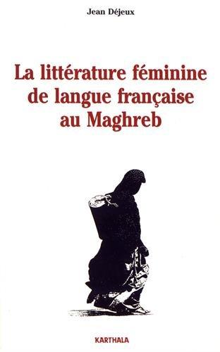 9782865375004: La littérature féminine de langue française au Maghreb (Etudes littéraires) (French Edition)