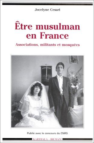 9782865375011: Etre musulman en France: Associations, militants et mosquées (Collection Hommes et sociétés) (French Edition)
