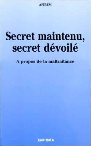 9782865375042: Secret maintenu, secret dévoilé: À propos de la maltraitance (French Edition)