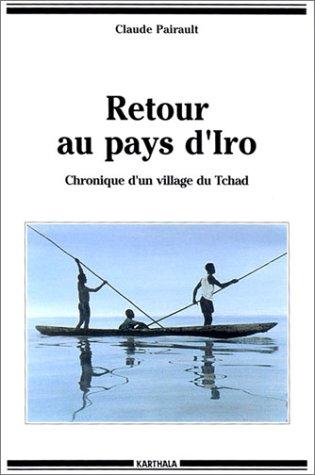 9782865375400: Retour au pays d'Iro : Chronique d'un village du Tchad