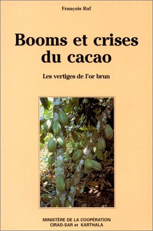 Booms et crises du cacao: Les vertiges de l'or brun (Economie et de?veloppement) (French ...
