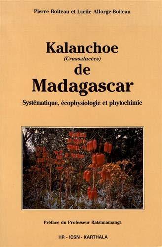 9782865375950: Kalanchoe de madagascar. systematique, et phytochimie, ecophysiologie (Economie et Dev)