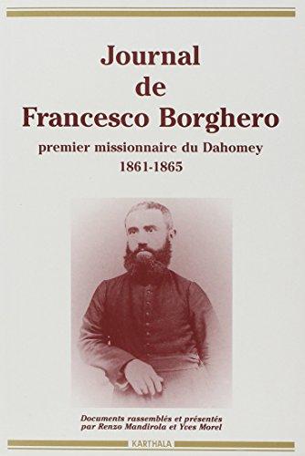 9782865376049: Journal de Francesco Borghero, premier missionnaire du Dahomey, 1861-1865 : Sa vie, son journal, 1860-1864, la relation de 1863 (Collection Relire)