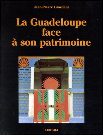 9782865376414: La Guadeloupe face � son patrimoine : Itin�raires et modalit�s d'une reconnaissance et d'une revalorisation