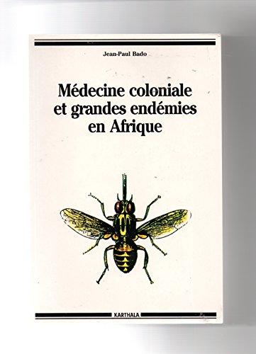 """9782865376537: Médecine coloniale et grandes endémies en Afrique 1900-1960: Lèpre, trypanosomiase humaine et onchocercose (Collections """"Hommes et sociétés"""") (French Edition)"""