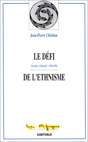 9782865377275: Le défi de l'ethnisme: Rwanda et Burundi, 1990-1996 (Les Afriques) (French Edition)