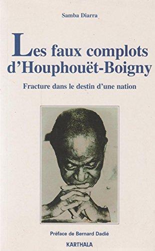 9782865377312: Les faux complots d'Houphouët-Boigny : Fracture dans le destin d'une nation, 1959-1970