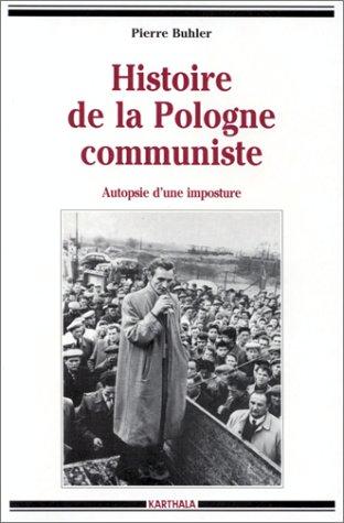 """9782865377701: Histoire de la Pologne communiste: Autopsie d'une imposture (Collection """"Hommes et sociétés"""") (French Edition)"""