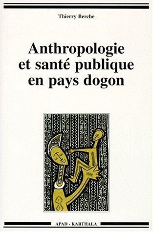 Anthropologie et Sante Publique En Pays Dogon: Berche