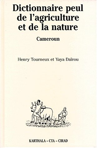 9782865378548: Dictionnaire peul de l'agriculture et de la nature (Diamare, Cameroun): Suivi d'un index francais-fulfulde (Dictionnaires et langues) (French Edition)