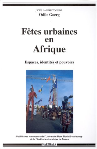 9782865379286: Fêtes urbaines en Afrique : Espaces, identités et pouvoirs