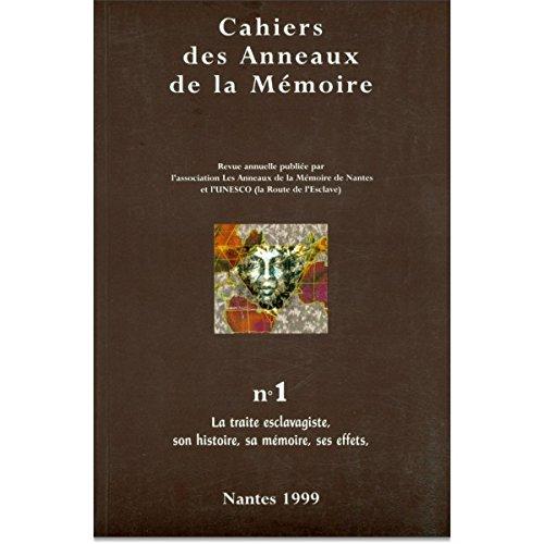 La traite esclavagiste, son histoire, sa mémoire, ses effets. --------- [ Cahiers des ...