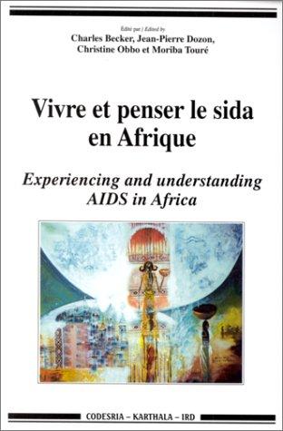 Vivre et penser le SIDA en Afrique =: Experiencing and understanding AIDS in Africa (Collection &...