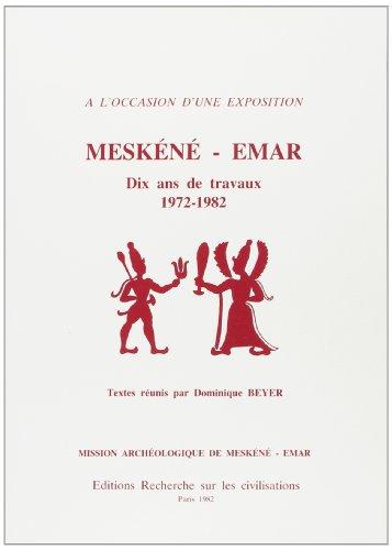 9782865380442: Meskene-Emar : Dix Ans de Travaux 1972-1982: MISSION ARCHEOLOGIQUE DE MESKENE - EMAR