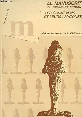 Le manuscrit R.G: Les Cimmeriens et leurs Amazones (Asie anterieure) (French Edition) (2865380548) by Roman Ghirshman