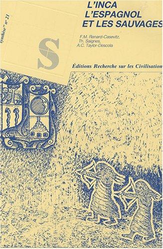 L'Inca, l'Espagnol et les sauvages: rapports entre les sociétés ...